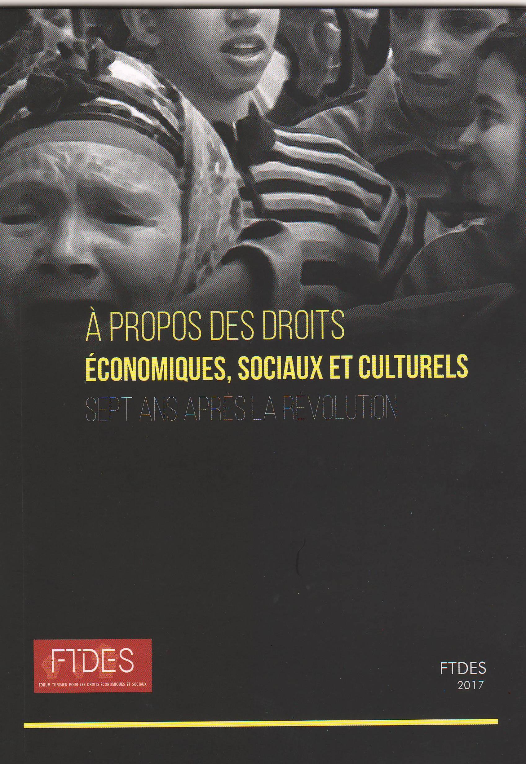 Rapport: A propos des droits économiques, sociaux et culturels sept ans après la révolution