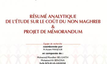 Résumé analytique de l'étude sur le cout du non Maghreb et projet de mémorandum